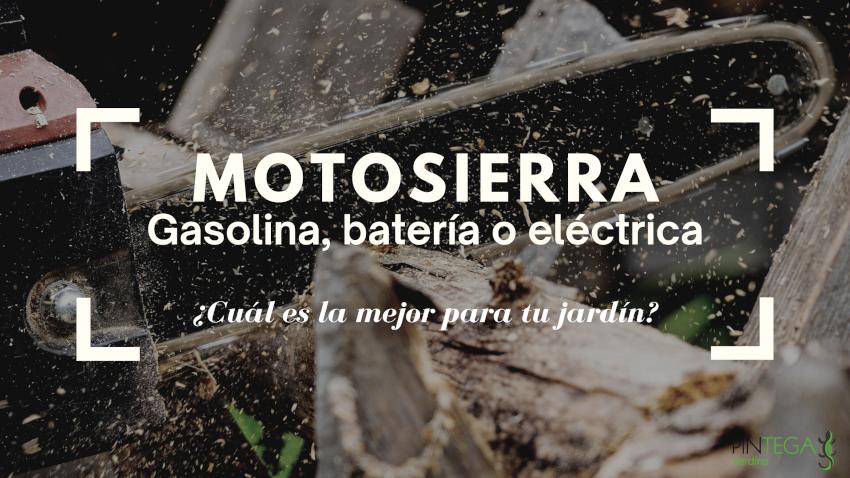 Motosierra de batería, eléctrica o gasolina.
